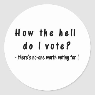 How the hell do I vote? Round Sticker