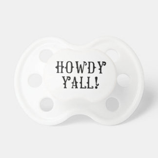 Howdy Yall! Baby Pacifier & Mechandise