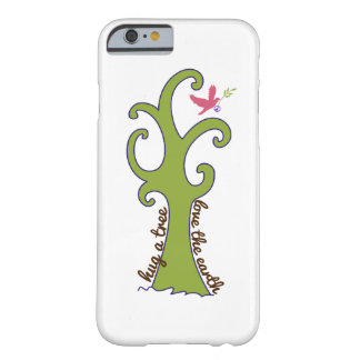 Hug a Tree, Love the Earth Barely There iPhone 6 Case