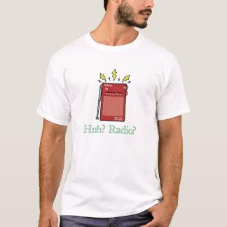 HUH? RADIO? (BASIC) T-Shirt