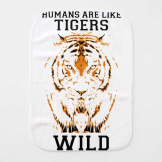 Humans are like tigers, wild burp cloth