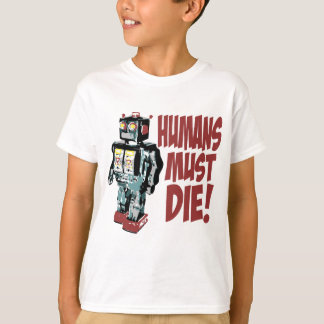 Humans Must Die T-Shirt