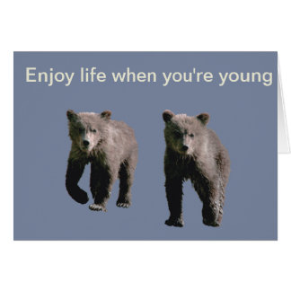 Humorous greeting card about age, with bears