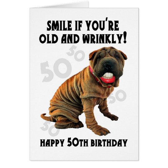 humourous shar pei old and wrinkly birthday card -