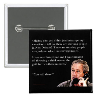 Hungry George W. Bush 15 Cm Square Badge