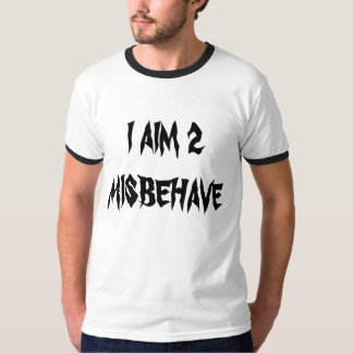 """I Aim 2 Misbehave"" t-shirt"