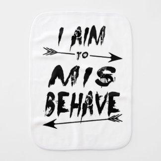 I aim to mis behave burp cloth