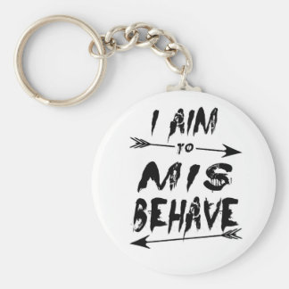 I aim to mis behave key ring