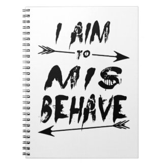 I aim to mis behave notebook