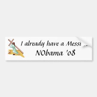 I already have a Messiah - NObama Bumper Sticker