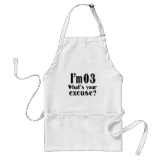 I AM 03 WHAT IS YOUR EXCUSE ? STANDARD APRON