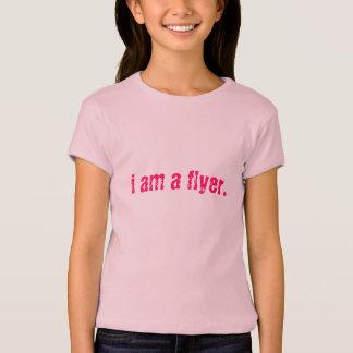 i am a flyer. T-Shirt