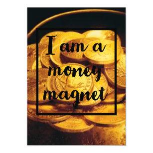 I am a money magnet! magnetic invitation