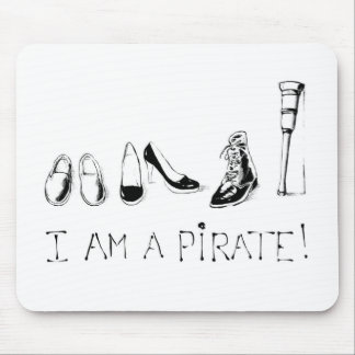 I am a pirate ! mouse pad