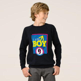I AM BOY 9 SWEATSHIRT