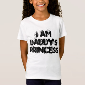 I am daddy's princess shirt