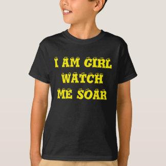 I AM GIRL WATCH ME SOAR T-Shirt