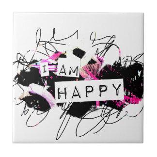 i am happy  Feel Good.Be Happy.Tell the World. Tile