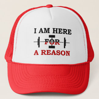I am here for a reason trucker hat