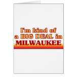 I am kind of a BIG DEAL in Milwaukee Greeting Cards