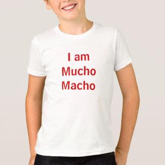 I am Mucho Macho T-Shirt