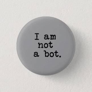 I am not a bot. 3 cm round badge