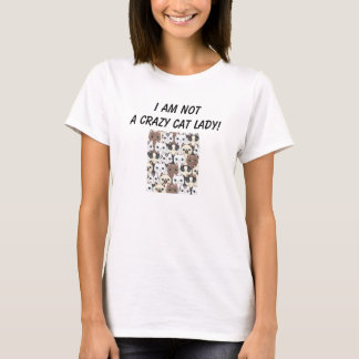 I Am Not A Crazy Cat Lady T-Shirt