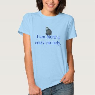 I am NOT a crazy cat lady. Tshirt