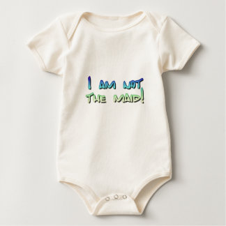 I am not the maid! baby bodysuit