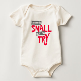 """I am only small but I do try"" babies red t Baby Bodysuit"