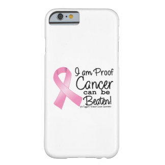 I am Proof Breast Cancer Can Be Beaten Barely There iPhone 6 Case