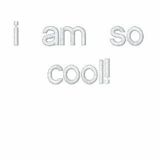 i am so cool! hoody