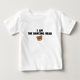 I Am The Dancing Bear Baby T-Shirt