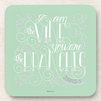 I Am the Vine. You Are the Branches. Coaster