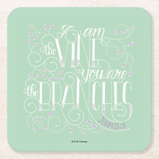I Am the Vine. You Are the Branches. Square Paper Coaster