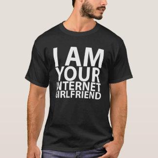 i am your internet girlfriend tshirts