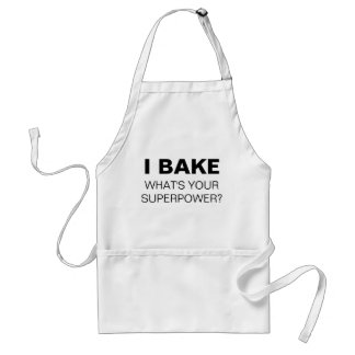 I Bake. What's Your Superpower? Apron