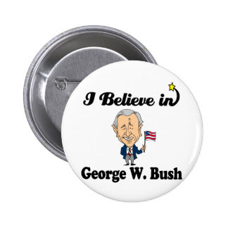 i believe in george w bush 6 cm round badge