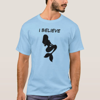 I believe in Mermaids T-Shirt
