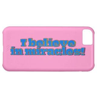 I Believe in Miracles! iPhone 5C Case