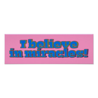 I Believe in Miracles! Poster