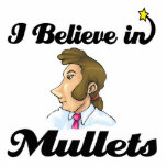 i believe in mullets photo sculpture