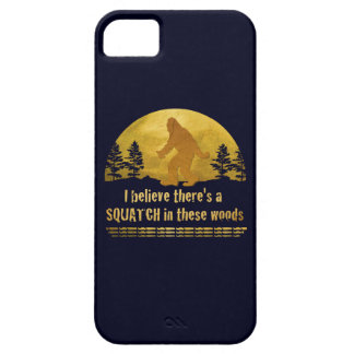 I believe there's a SQUATCH in these woods iPhone 5 Cover