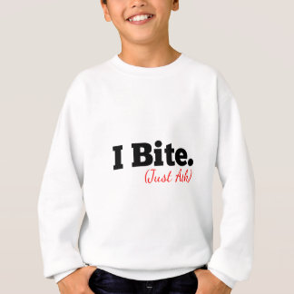 I Bite. (Just Ask) Sweatshirt