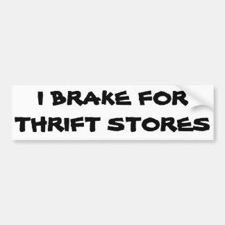 I Brake for Thrift Stores Bumper Sticker