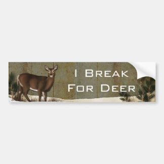 i break for deer bumper sticker