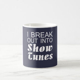 I Break Into Show Tunes Coffee Mug