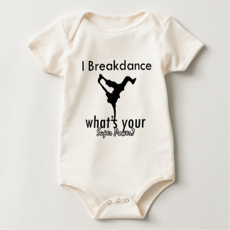 I Breakdance what's your super power Baby Bodysuit