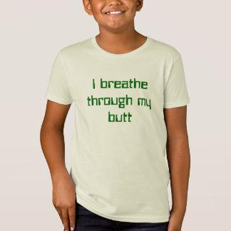 i breathe through my butt T-Shirt