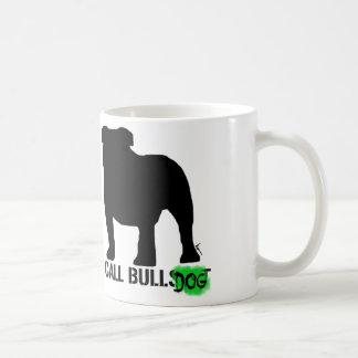 I CALL BULLdog Coffee Mug